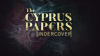The Cyprus Papers Undercover
