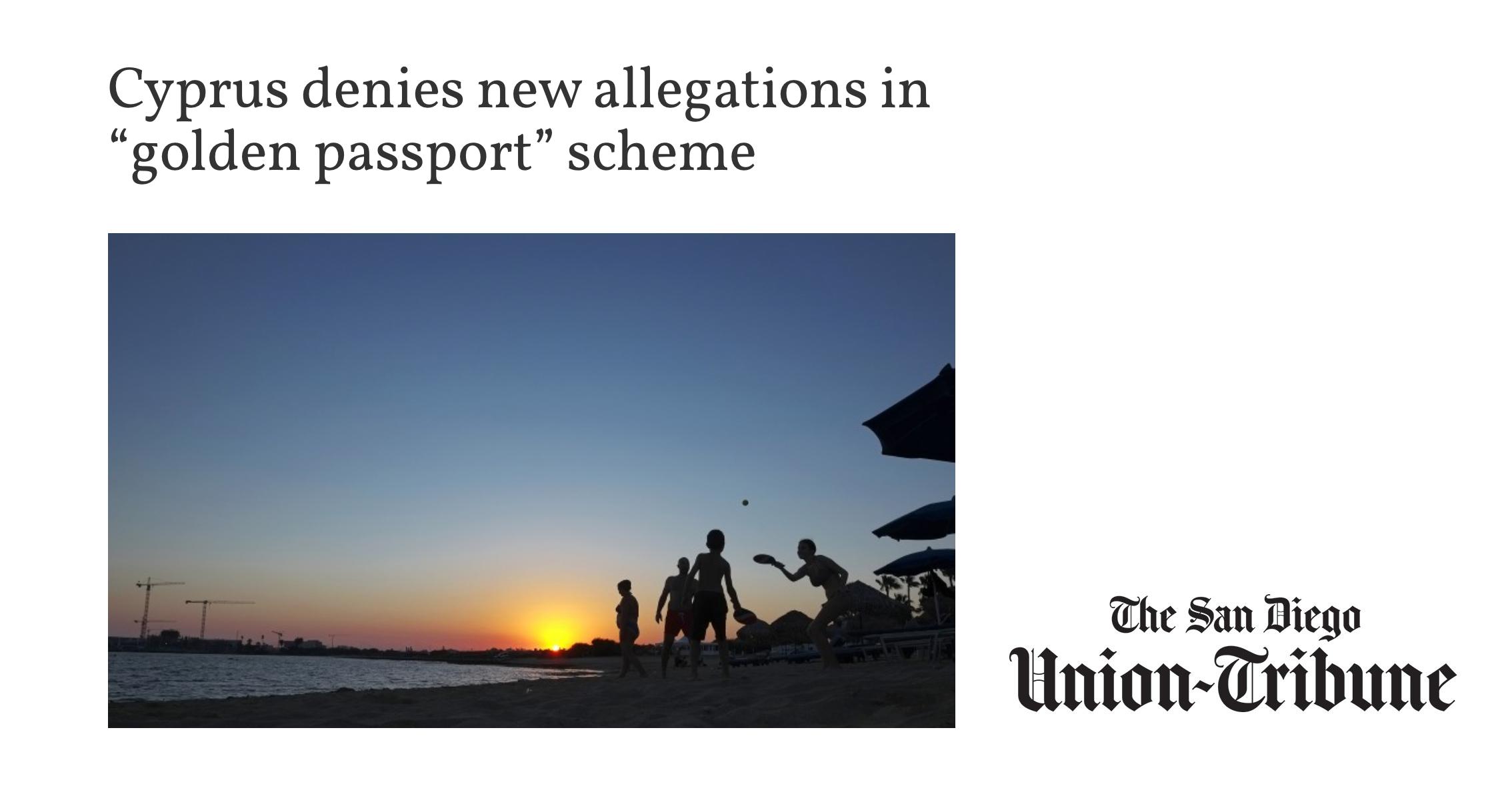 """San Diego Tribune: Cyprus denies new allegations in """"golden passport"""" scheme"""